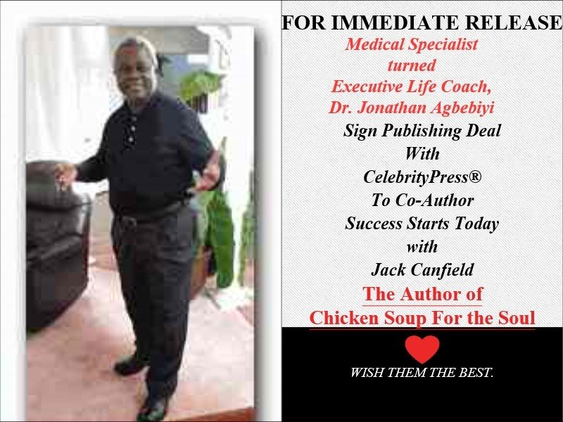Publishing Deal With CelebrityPress®- Dr. Jonathan Agbebiyi - Medical Specialist Turned Business Consultant, Executive Coach, Motivational Speaker, Exproser